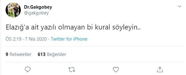 """O paylaşımlardan biri """"Dr.Gakgobey"""" isimli bir Twitter kullanıcısından geldi. Twitter kullanıcısı """"Elazığ'a ait yazılı olmayan bir kural söyleyin"""" diye paylaşım yaptı."""