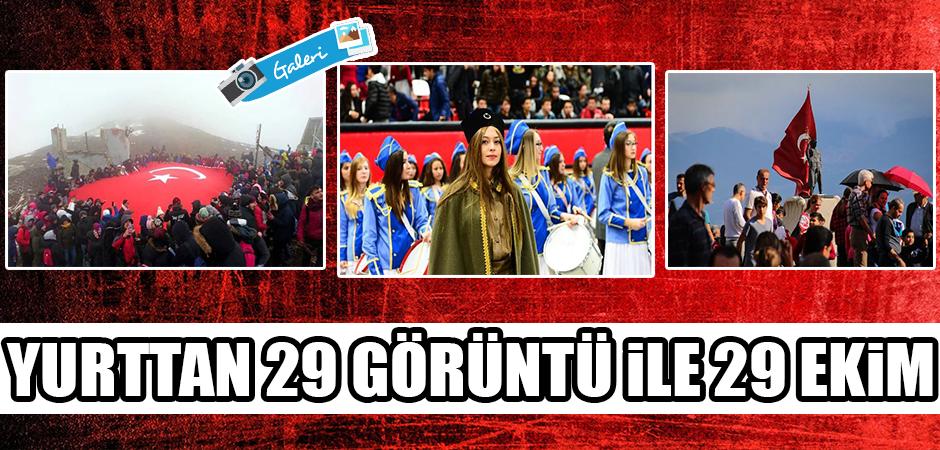 Yurttan 29 Fotoğraf ile 29 Ekim Cumhuriyet Bayramı