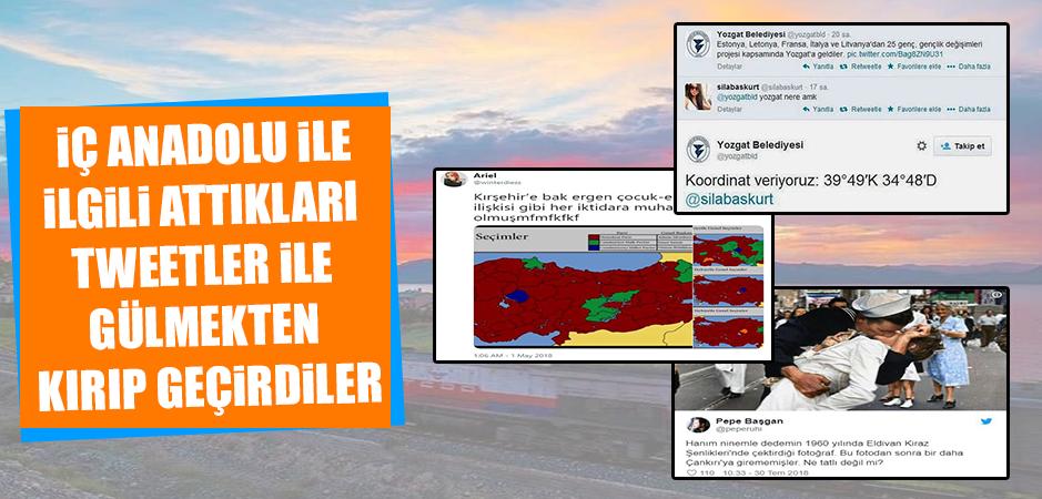 İç Anadolu ile İlgili Attıkları Tweetler ile Gülmekten Kırıp Geçirdiler