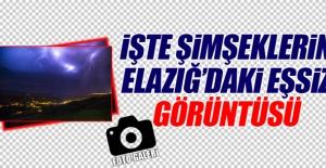 İşte Şimşeklerin Elazığ'daki Eşsiz Görüntüsü