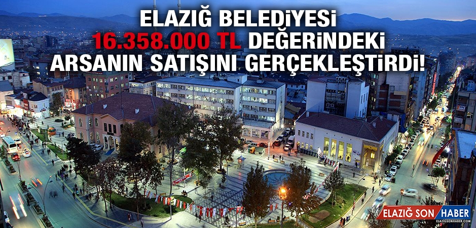 Belediye 16.358.000 TL Değerindeki Arsanın Satışını Gerçekleştirdi!
