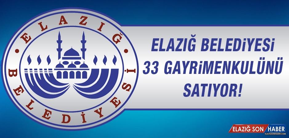 Elazığ Belediyesi 33 Gayrimenkulünü Satıyor