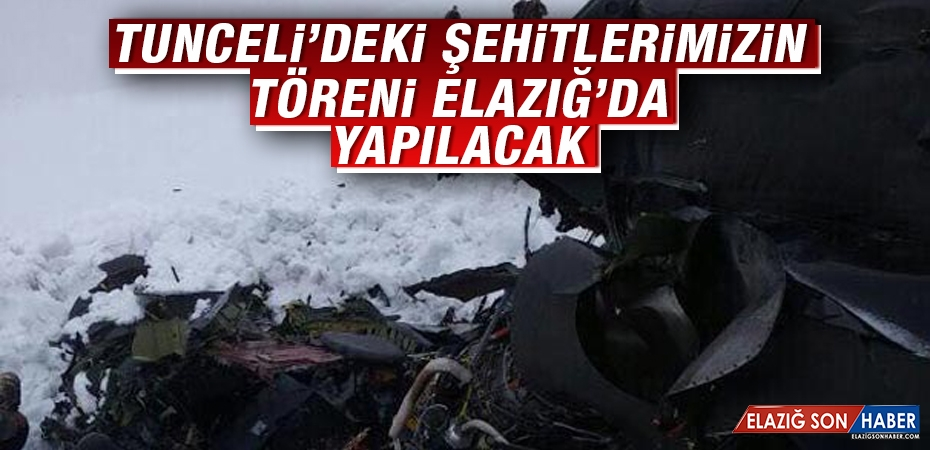 Tunceli'deki Şehitlerimizin Töreni Elazığ'da Yapılacak