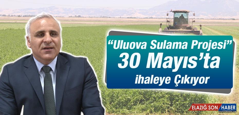 Uluova Sulama Projesi İhaleye Çıkıyor