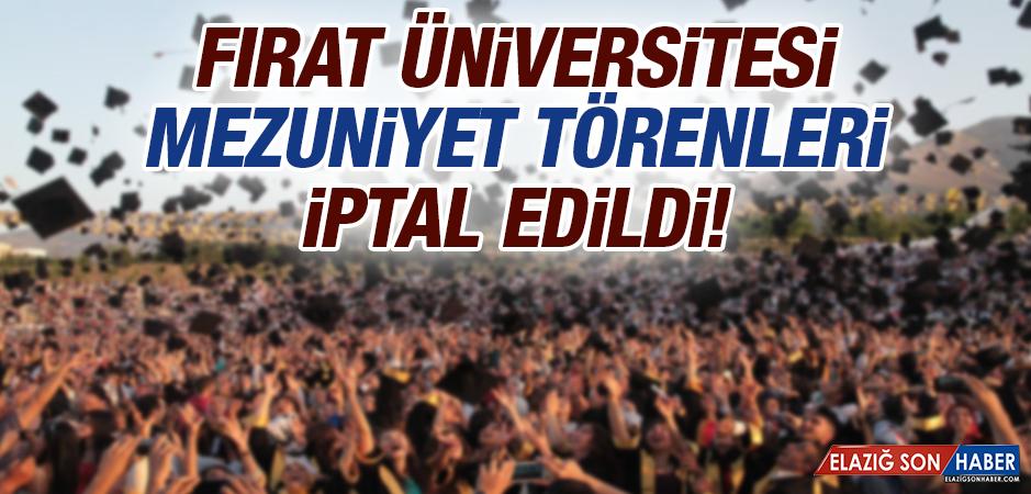 Fırat Üniversitesi Mezuniyet Törenleri İptal Edildi!