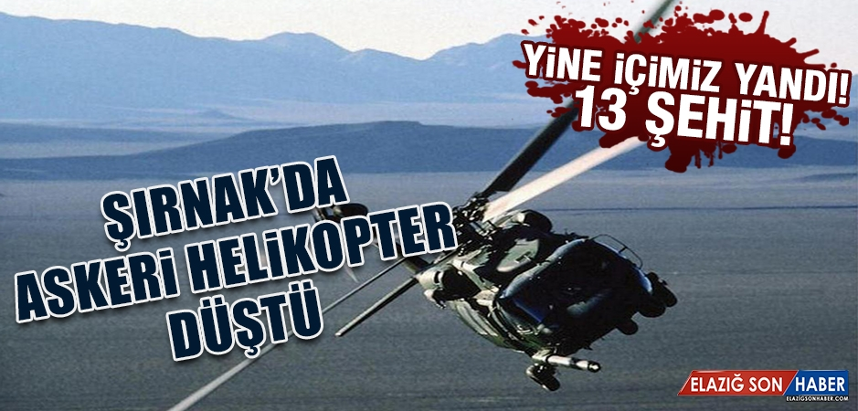 Şırnak'da Askeri Helikopter Düştü!