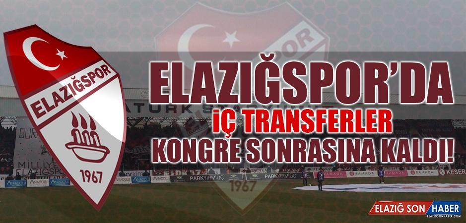 Elazığspor'da İç Transferler Kongre Sonrasına Kaldı
