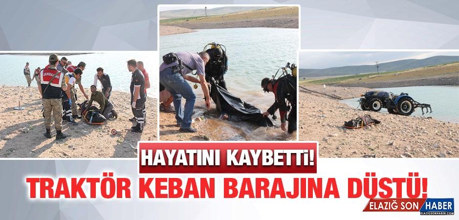 Traktör Keban Barajına Düştü! Sürücüsü Hayatını Kaybetti!