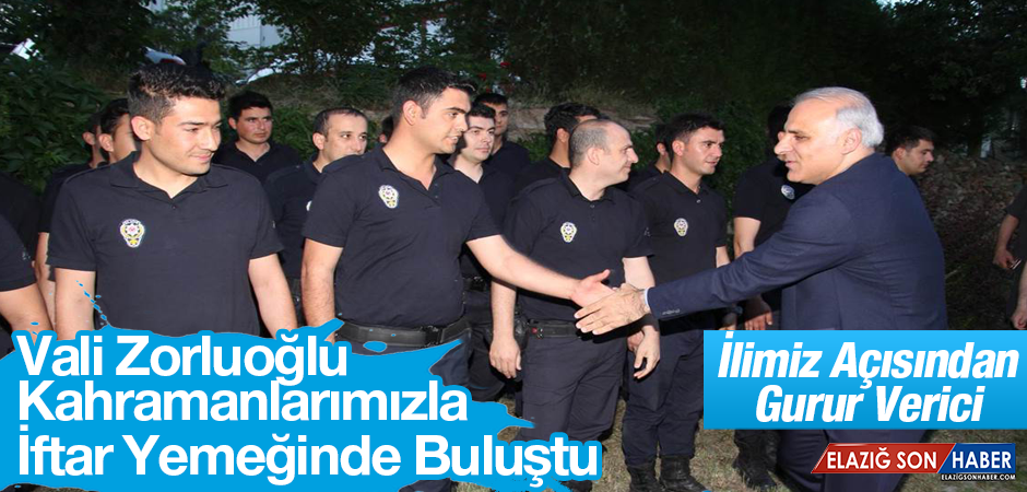Vali Zorluoğlu Polislerimizle İftarda Buluştu