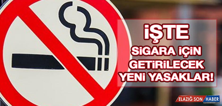 Sigara İçin Yeni Yasaklar Geliyor!