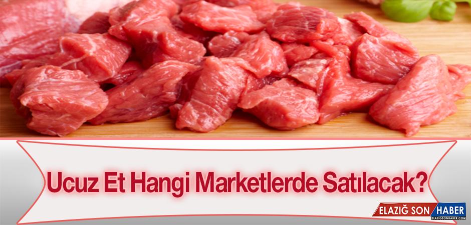 Ucuz Etin Satılacağı Marketler Belli Oldu