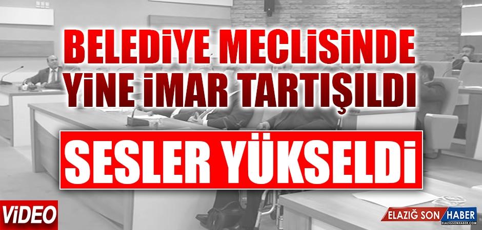 Elazığ Belediye Meclisinde Yine İmar Tartışıldı