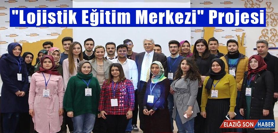 """Elazığ'da """"Lojistik Eğitim Merkezi"""" Projesi"""