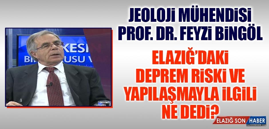 Prof. Dr. Bingöl, Elazığ'daki Yapılaşmayla İlgili Konuştu