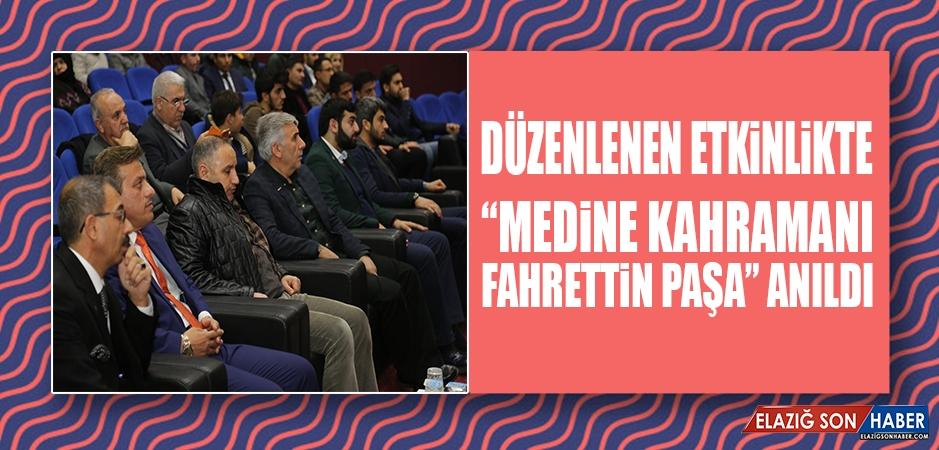 """Düzenlenen Etkinlikte """"Medine Kahramanı Fahrettin Paşa"""" Anıldı"""