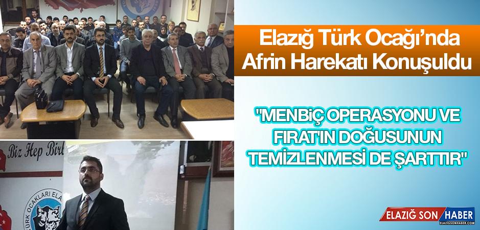 """Elazığ Türk Ocağında """"Afrin Harekatı"""" Konuşuldu"""