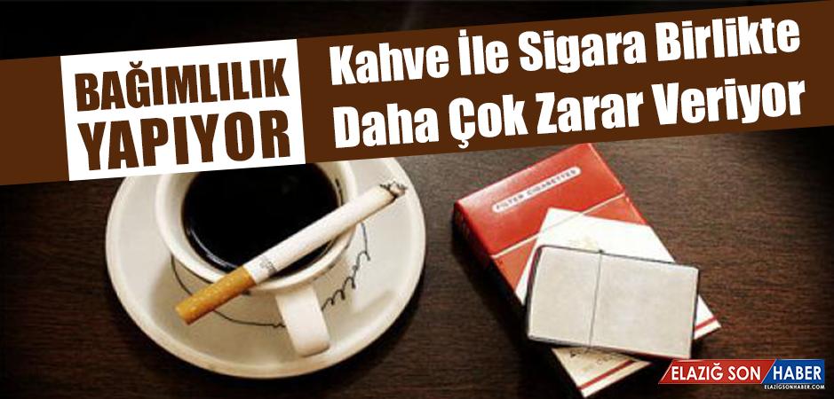 Kahve İle Sigara Birlikte İçildiğinde…