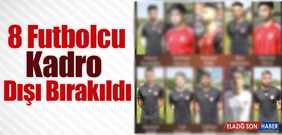 8 Futbolcu Kadro Dışı