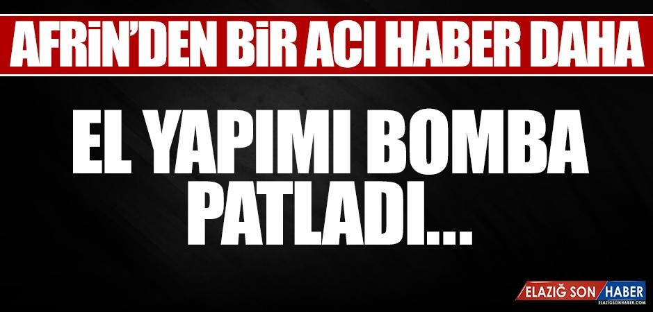 Afrin'den Acı Haber, Bomba Patlaması Sonucu...