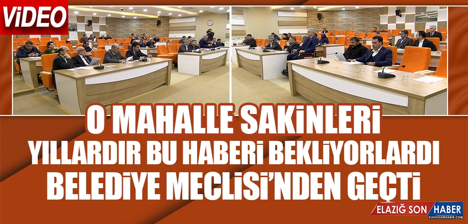Elazığ Belediye Meclisi'nde Uzun Süredir Beklenen Gündem Görüşüldü
