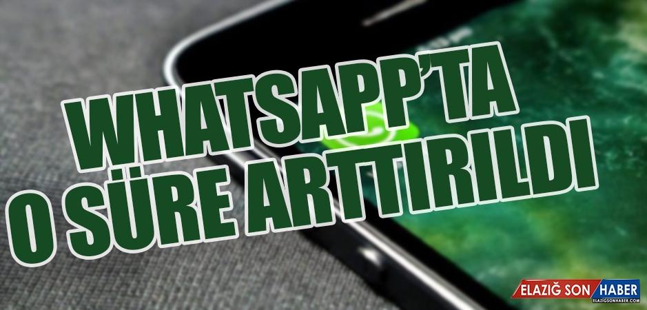 WhatsApp'ta O Süre Arttırıldı