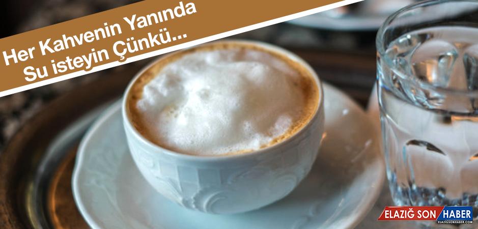 Yalnızca Türk Kahvesi Değil Her Kahvenin Yanına Su İsteyin