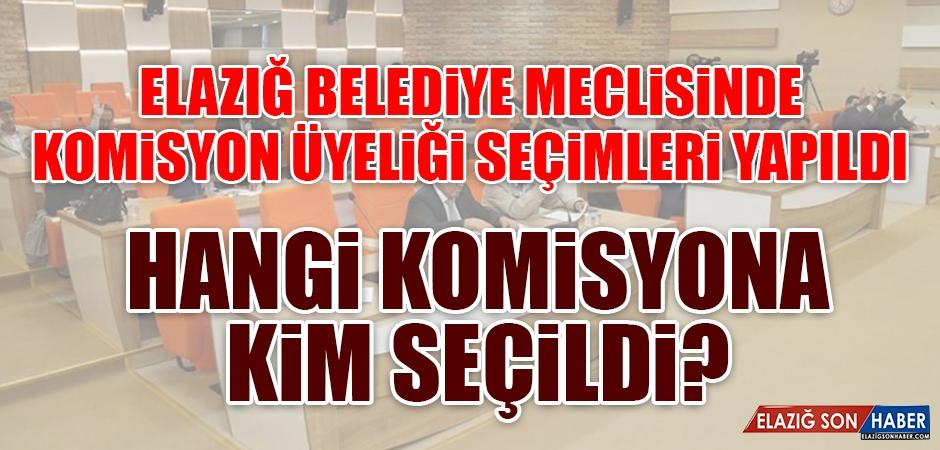 Elazığ Belediye Meclisinde Komisyon Seçimi Yapıldı
