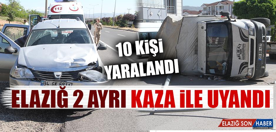 Elazığ'da 2 Ayrı Kaza!
