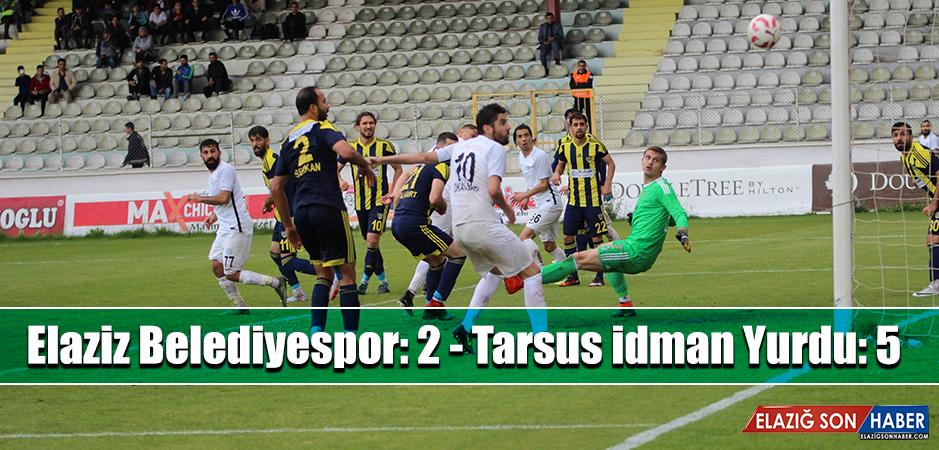 Elaziz Belediyespor, Tarsus İdman Yurdu'na 5-2 Mağlup Oldu