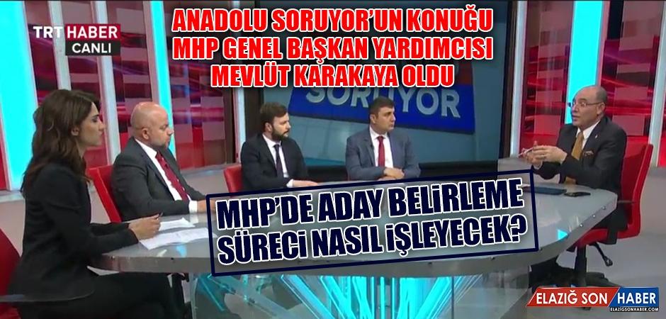MHP Genel Başkanı Karakaya Anadolu Soruyor'un Konuğu Oldu