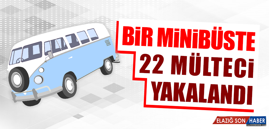 Minibüste 22 Mülteci Yakalandı