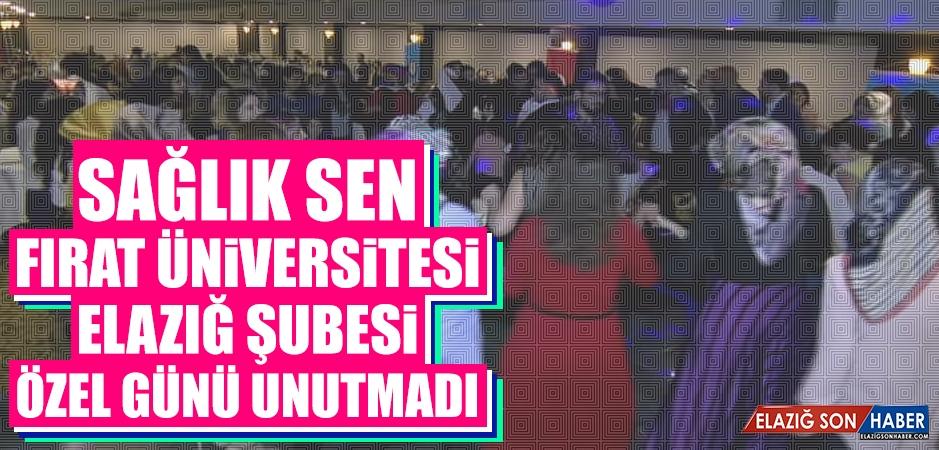 Sağlık Sen Fırat Üniversitesi Elazığ Şubesi Özel Günü Unutmadı