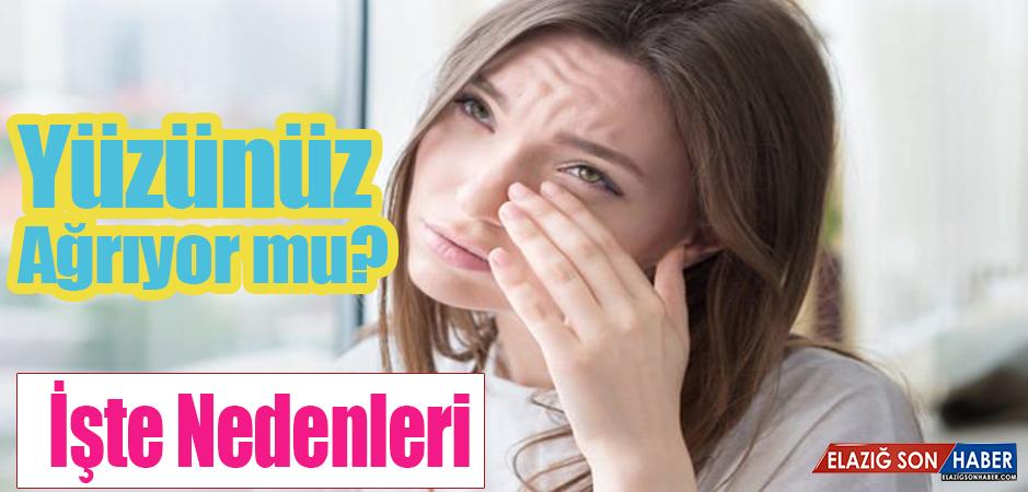 Yüz ağrısının nedenleri nelerdir?