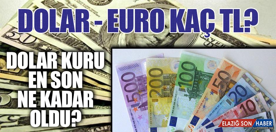 DOLAR/EURO KAÇ TL OLDU?
