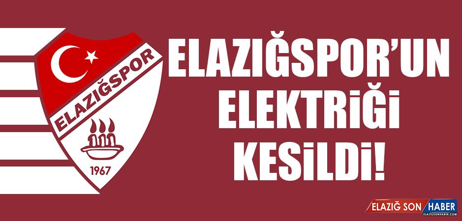 ELAZIĞSPOR'UN ELEKTRİĞİ KESİLDİ!