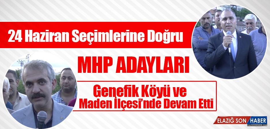 MHP Adayları Ziyaretlerine Genefik Köyü ve Maden İlçesi'nden Devam Etti