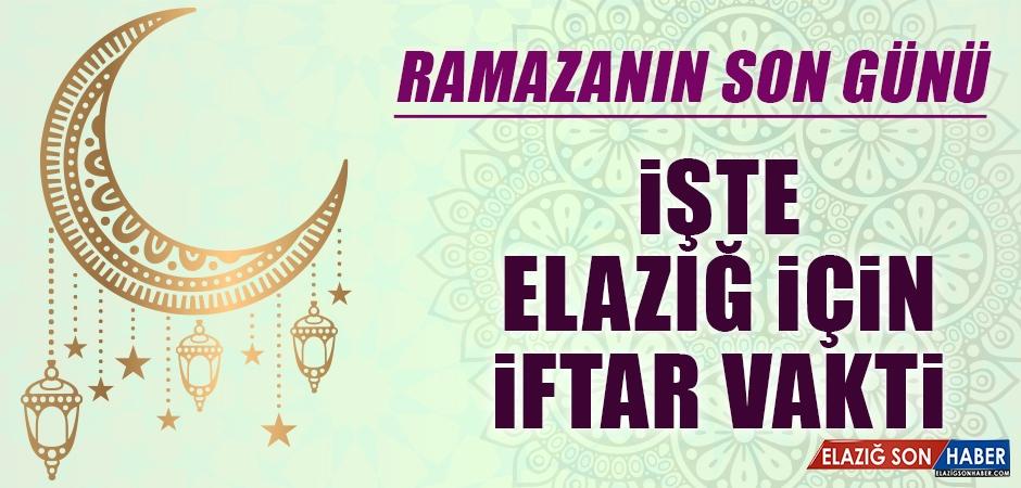 Ramazanın son Gününde Elazığ'da İftar Vakti Kaçta?