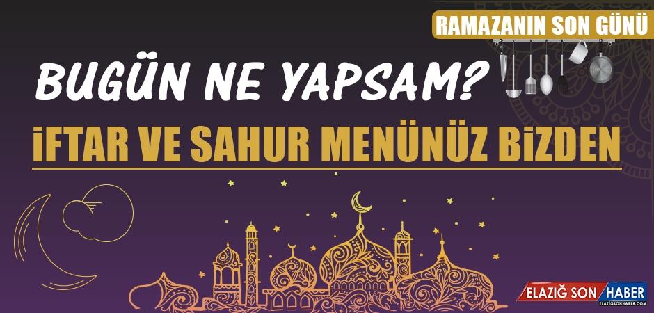 Ramazanın Son Gününde Elazığlılara Özel Menü