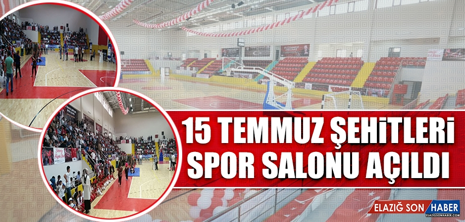 15 Temmuz Şehitleri Spor Salonu Açılışı Gerçekleştirildi