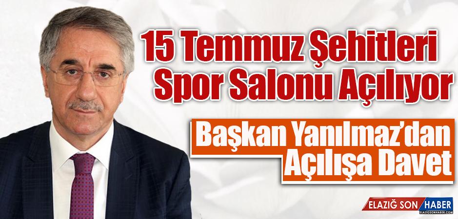 """""""15 TEMMUZ ŞEHİTLERİ SPOR SALONU"""" AÇILIYOR"""