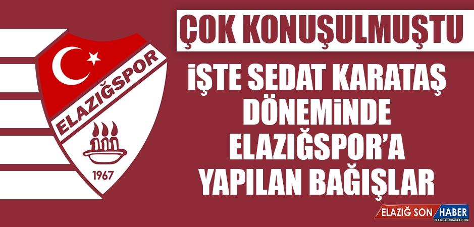 Sedat Karataş Döneminde Elazığspor'a Yapılan Bağışlar Açıklandı