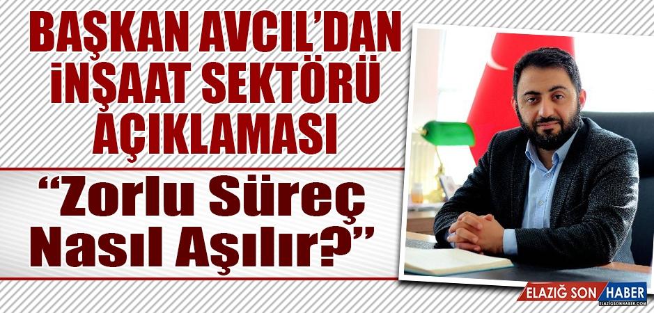 Başkan Avcıl'dan İnşaat Sektörü Açıklaması