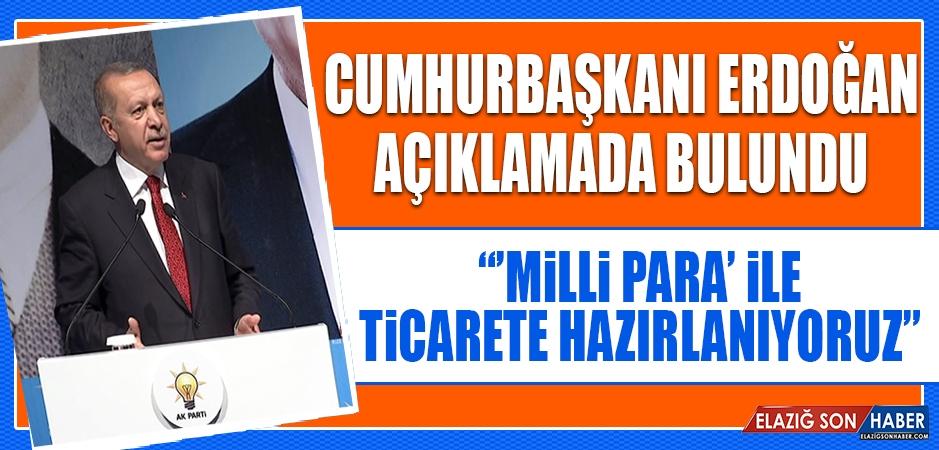 """Cumhurbaşkanı Erdoğan: """"Milli Para"""" İle Ticarete Hazırlanıyoruz"""""""