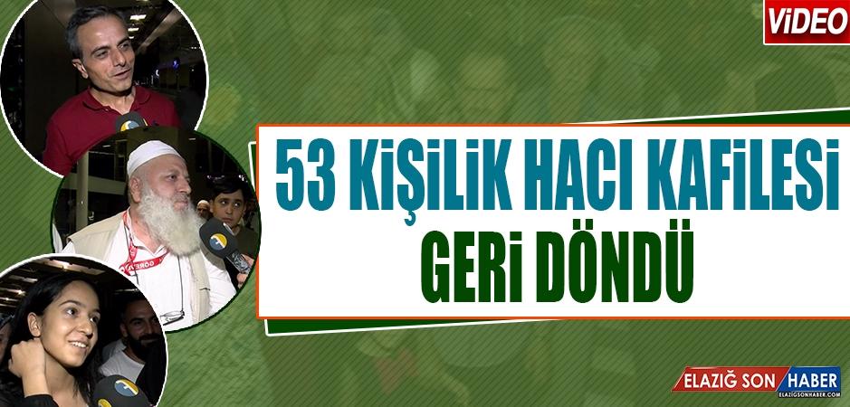 53 Kişilik Hacı Kafilesi Geri Döndü
