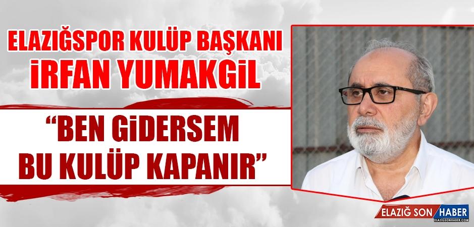 Elazığspor Kulüp Başkanı İrfan Yumakgil'den Açıklama