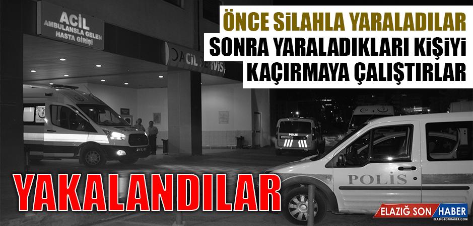 Komşu Şehirde Yaraladıkları Kişiyi Kaçırmaya Çalışanlar Yakalandı