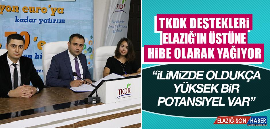 TKDK Destekleri Elazığ'ın Üstüne Hibe Olarak Yağıyor
