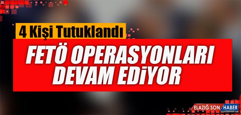 Elazığ'da FETÖ Operasyonu: 4 Tutuklama