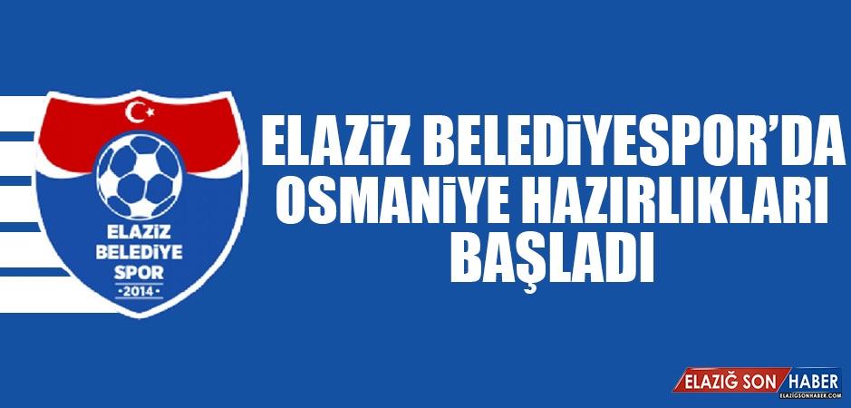 Elaziz Belediyespor'da Osmaniye Hazırlıkları Başladı