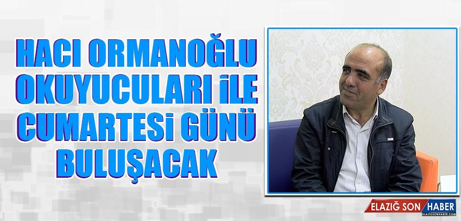 Hacı Ormanoğlu, Okuyucuları İle Cumartesi Günü Buluşacak
